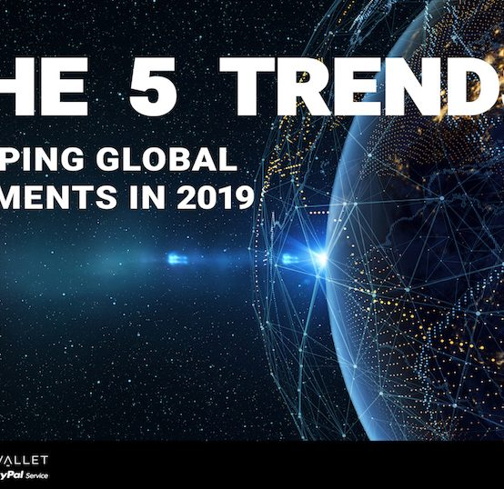 The 5 trends shaping global payments in 2019