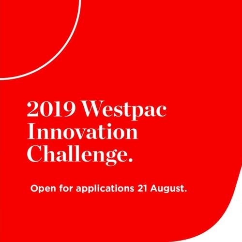 2019 Westpac Innovation Challenge