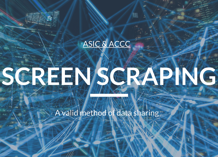 ASIC & ACCC: Screen scraping is a valid method of data sharing