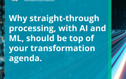 Why straight-through processing, with AI and ML, should be top of your transformation agenda